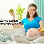 20 Tips to Eating Healthy During Pregnancy