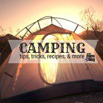 Camping :: Tips, Tricks, Recipes, & More!