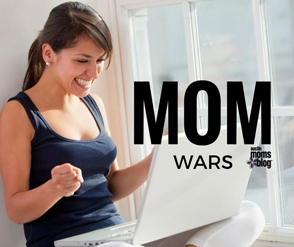 austin-moms-blog-mom-wars