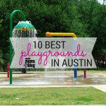 10 Best Playgrounds in Austin & Surrounding Areas