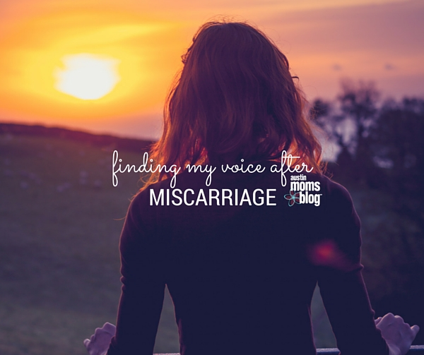 austin-moms-blog-finding-my-voice-after-miscarriage