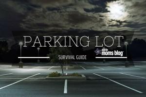 austin-moms-blog-parking-lot-survival-guide