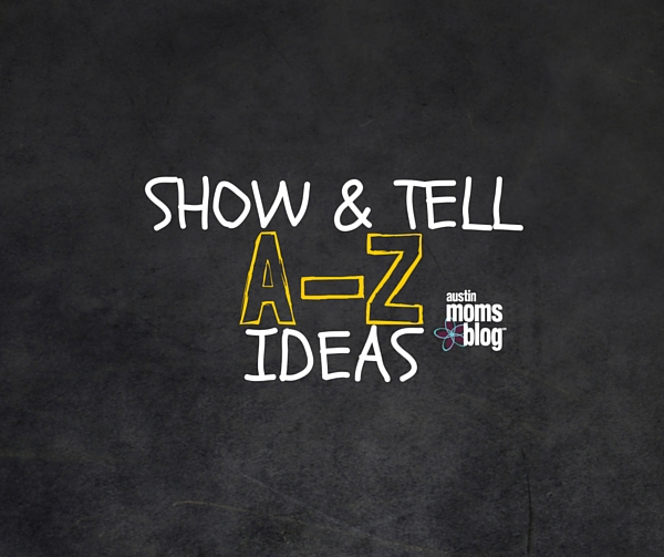 austin-moms-blog-show-and-tell-ideas