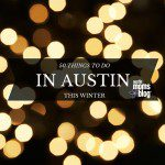 50 Things to Do in Austin this Winter