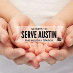 50 Ways to Serve Austin This Holiday Season