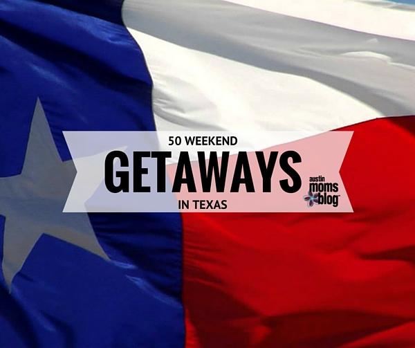 austin-moms-blog-texas-weekend-getaways