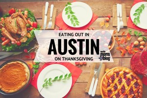 austin-moms-bog-eating-out-thanksgiving