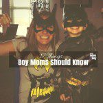 17 Things Boy Moms Should Know