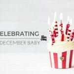 Celebrating A December Baby