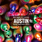 Best Christmas Lights In and Around Austin