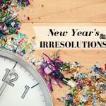 New Year's Irresolution
