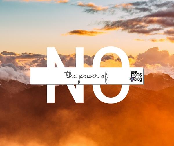 austin-moms-blog-the-power-of-no