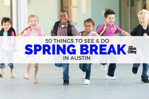 austin-moms-blog-spring-break