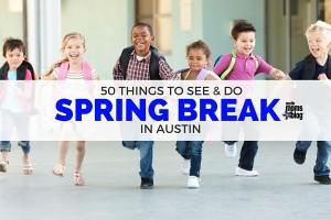 austin-moms-blog-spring-break