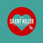 The Silent Killer: Fighting Against Heart Disease