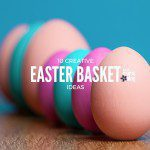 10 Creative Easter Basket Ideas