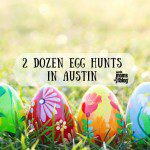 2 Dozen Egg Hunts in Austin
