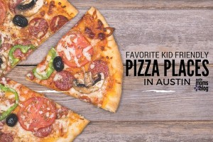 austin-moms-blog-kid-friendly-pizza-places