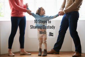 10 Steps to Sharing Custody Well  I  Austin Moms Blog