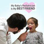 My Baby's Pediatrician is My Best Friend