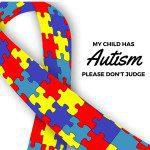 My Child Has Autism. Please Don't Judge.