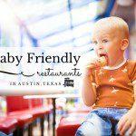 15 Baby Friendly Austin Restaurants