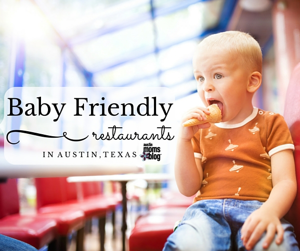 austin-moms-blog-baby-friendly-restaurants