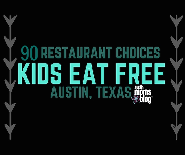 austin-moms-blog-kids-eat-free-austin