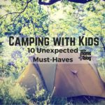 10 Unexpected Must-Haves for Camping with Kids