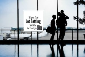 Tips for Jet Setting With A Baby  I  Austin Moms Blog