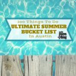 100 Things To Do In Austin This Summer