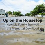 Up On The Housetop: How My Family Survived The Memorial Day Flood