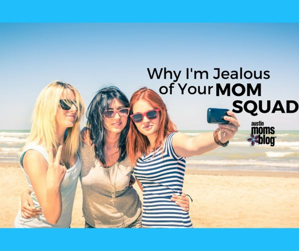 Jealous of Your Mom Squad