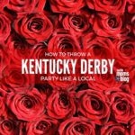 How to Throw a Kentucky Derby Party Like a Local