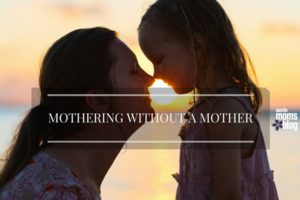 austin-moms-blog-mothering-without-a-mother