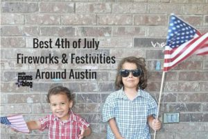 Best 4th of July Fireworks & Festivities Around Austin  I  Austin Moms Blog