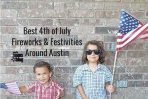 Best 4th of July Fireworks & Festivities Around Austin  I  Austin Moms Blog