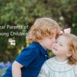 Dear Parents of Young Children