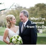 What I've Learned from You Dad