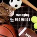 Managing Dad Duties