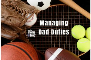 Managing Dad Duties  I  Austin Moms BLog