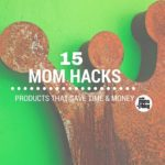 15 Mom Hacks: Products That Save Time & Money