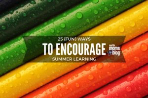 25 Fun Ways to Encourage Summer Learning