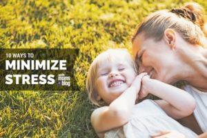 10 ways to Minimize Stress  I Austin Moms Blog