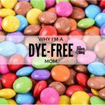 Why I'm A Dye-Free Mom