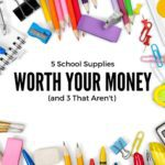 5 School Supplies Worth Your Money (and 3 That Aren't)