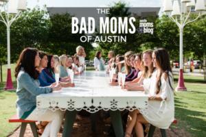 austin-moms-blog-bad-moms