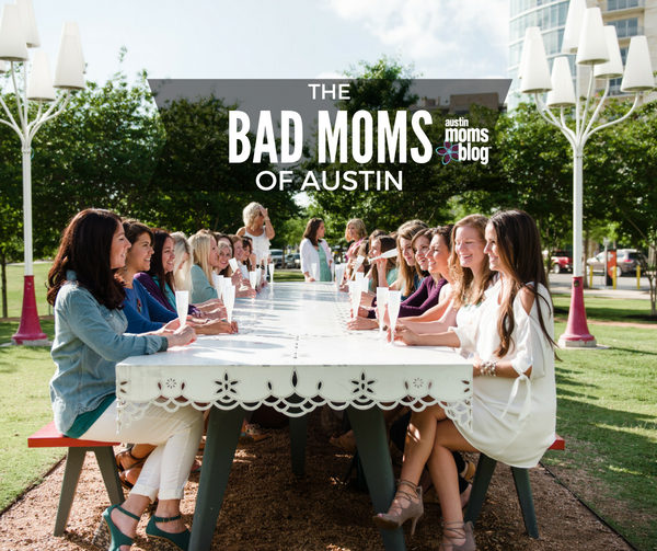 austin-moms-blog-bad-moms