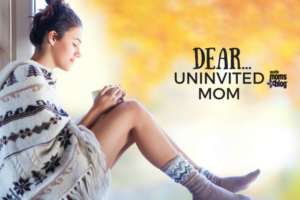 dear-uninvited-mom