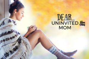 dear-uninvited-mom
